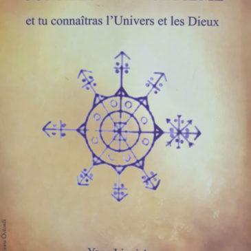 Connais-Toi Toi-Même et tu connaitras l'univers et les dieux